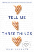Tell Me Three Things - Julie Buxbaum