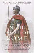 In the Name of Rome - Adrian Goldsworthy
