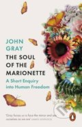 The Soul of the Marionette - John Gray