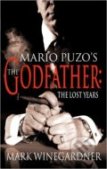 The Godfather: The Lost Years - Mark Winegardner