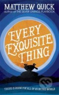 Every Exquisite Thing - Matthew Quick