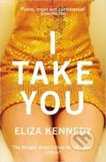 I Take You - Eliza Kennedy