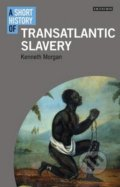 A Short History of Transatlantic Slavery - Kenneth Morgan