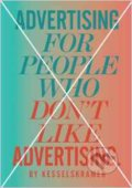 Advertising for People Who Don't Like Advertising - KesselsKramer