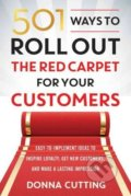 501 Ways to Roll Out the Red Carpet for Your Customers - Donna Cutting