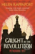 Caught in the Revolution - Helen Rappaport