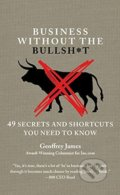 Business Without the Bullsh*t - Geoffrey James