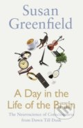 A Day in the Life of the Brain - Susan Greenfield
