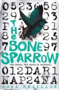 The Bone Sparrow - Zana Fraillon
