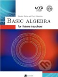 Basic Algebra for future teachers - Pavel Klenovčan