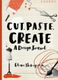 Cut, Paste, Create - Eleanor Shakespeare
