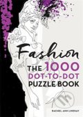 Fashion: 1000 Dot-to-Dot Puzzle Book - Rachel Ann Lindsay