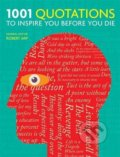 1001 Quotations to Inspire You Before You Die - Robert Arp