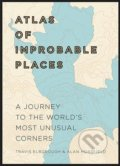 An Atlas of Improbable Places - Travis Elborough