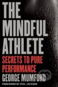 The Mindful Athlete - George Mumford