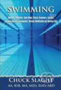 Swimming for Masters, Triathletes, Open Water, Fitness Swimmers, Coaches, Including Workout Development, Workout Modification and Workout Sets - Chuck Slaght