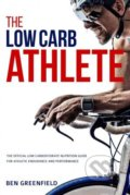 The Low-Carb Athlete - Ben Greenfield