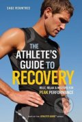 The Athlete's Guide to Recovery - Sage Rountree