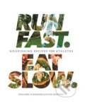 Run Fast. Eat Slow. - Shalane Flanagan, Elyse Kopecky