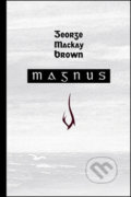 Magnus - George Mackay Brown