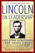Lincoln on Leadership - Donald T. Phillips