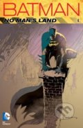 Batman: No Man's Land (Volume 4) - Chuck Dixon a kol.