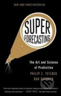 Superforecasting - Dan Gardner, Philip E. Tetlock