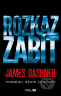 Labyrint: Rozkaz zabít - James Dashner