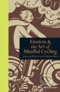 Einstein and the Art of Mindful Cycling - Ben Irvine
