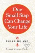 One Small Step Can Change Your Life - Robert Maurer