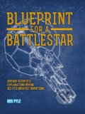 Blueprint for a Battlestar - Rod Pyle
