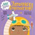 Baby Loves Aerospace Engineering! - Ruth Spiro, Irene Chan
