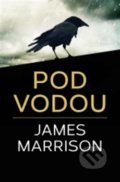 Pod vodou - James Marrison