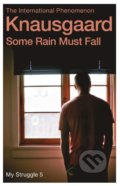 Some Rain Must Fall - Karl Ove Knausgaard