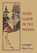 Your Cabin in the Woods - Conrad E. Meinecke