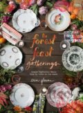 The Forest Feast Gatherings - Erin Gleeson
