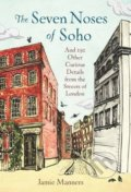 The Seven Noses of Soho - Jamie Manners