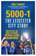 5000-1: The Leicester City Story - Rob Tanner