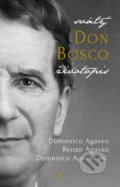 Svätý Don Bosco - Domenico Agasso, Renzo Agasso, Domenico Agasso ml.