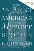 The Best American Mystery Stories 2016 - Elizabeth George