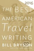 The Best American Travel Writing 2016 - Bill Bryson