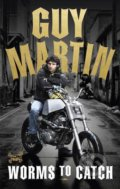 Worms to Catch - Guy Martin