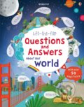 Lift-the-flap questions and answers about our world - Katie Daynes