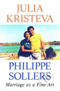 Marriage as a Fine Art - Julia Kristeva, Philippe Sollers