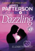 Dazzling - James Patterson, Elizabeth Hayley