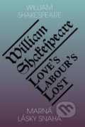 Marná lásky snaha / Love's Labour's Lost - William Shakespeare