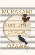 Absolutely on Music - Haruki Murakami
