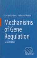 Mechanisms of Gene Regulation - Carsten Carlberg, Ferdinand Molnár