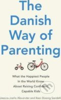 The Danish Way of Parenting - Jessica Joelle Alexander, Iben Dissing Sandahl