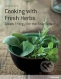 Cooking with Fresh Herbs - Maiga Werner
